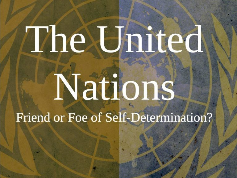 The United Nations : Friend or Foe of Self-Determination?